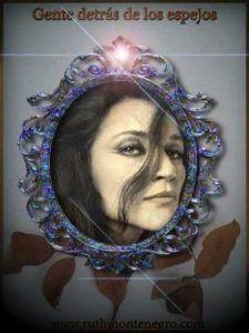 Gente detrás de los espejos con Ruth Montenegro