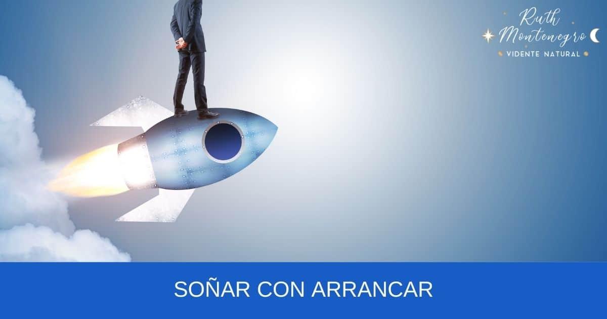 Soñar con Arrancar