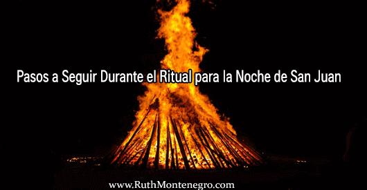 Pasos a Seguir Durante el Ritual para la Noche de San Juan.